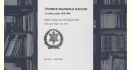 Żydowskie organizacje skautowe naLubelszczyźnie – promocja książki